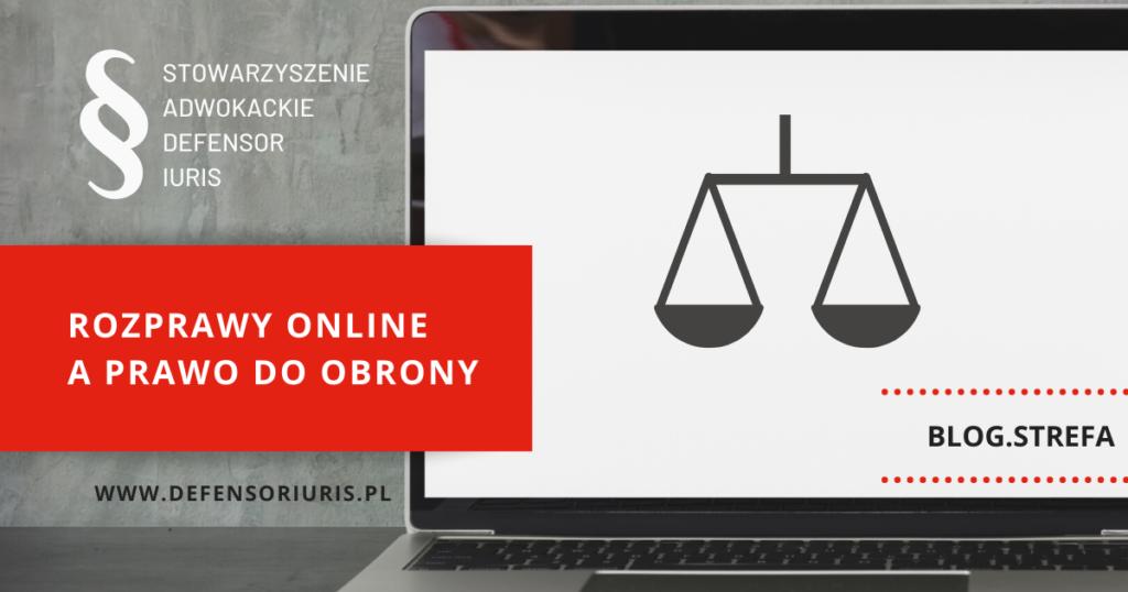 Prawo do obrony rozprawy online
